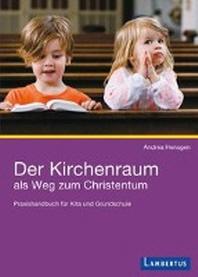 Der Kirchenraum als Weg zum Christentum