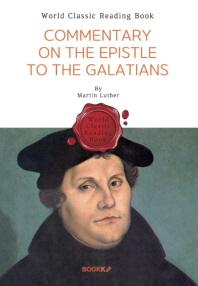 갈라티아인들에게 보낸 편지 (마르틴 루터) : Commentary on the Epistle to the Galatians (영문판)