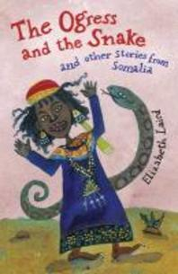 Ogress and the Snake : And Other Stories from Somalia