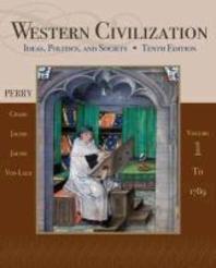 Western Civilization Ideas, Politics, and Society, Volume I