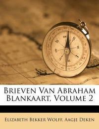 Brieven Van Abraham Blankaart, Volume 2