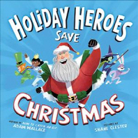 The Holiday Heroes Save Christmas