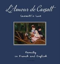 L'Amour de Cassatt/Cassatt's Love
