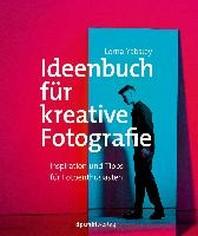 Ideenbuch fuer kreative Fotografie