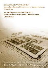 Archaeologische Welterbestaetten - grenzueberschreitend konservieren, kommunizieren, kooperieren/Archaeological World Heritage Sites - Transnational Conservation, Communication, Cooperation