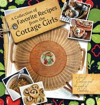 A Collection of Favorite Recipes from the Cottage Girls