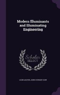 Modern Illuminants and Illuminating Engineering