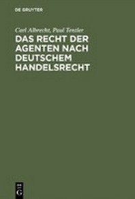 Das Recht Der Agenten Nach Deutschem Handelsrecht