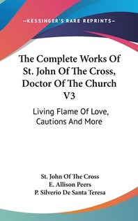 The Complete Works of St. John of the Cross, Doctor of the Church V3