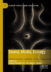 Sound, Media, Ecology