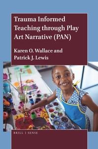 Trauma Informed Teaching Through Play Art Narrative (Pan)