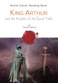 아서 왕과 원탁의 기사 : KING ARTHUR and the Knights of the Round Table (영어 원서)