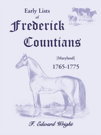 Early Lists of Frederick County, Maryland 1765-1775