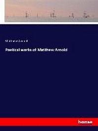 Poetical works of Matthew Arnold