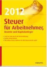 Steuer 2012 fuer Arbeitnehmer, Beamte und Kapitalanleger