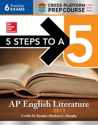 5 Steps to a 5  AP English Literature 2017, Cross-Platform edition