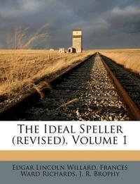 The Ideal Speller (Revised), Volume 1