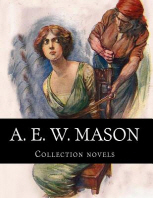 A. E. W. Mason, Collection novels