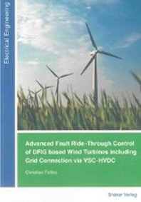 Advanced Fault Ride-Through Control of DFIG based Wind Turbines including Grid Connection via VSC-HVDC