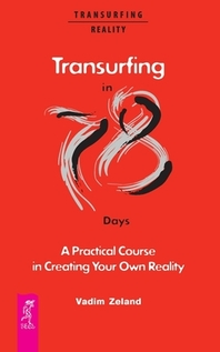 Transurfing in 78 Days - A Practical Course in Creating Your Own Reality