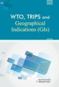 Wto, Trips, and Geographical Indications (Gis)