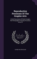 Reproductive Processes of the Graphic Arts