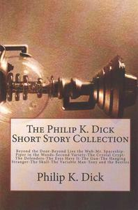 The Philip K. Dick Short Story Collection
