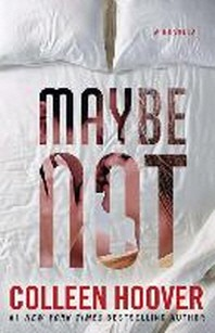 Maybe Not