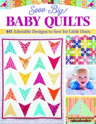Sooo Big! Baby Quilts
