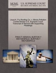 Lloyd A. Fry Roofing Co. V. Illinois Pollution Control Board U.S. Supreme Court Transcript of Record with Supporting Pleadings