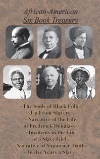 African-American Six Book Treasury - The Souls of Black Folk, Up From Slavery, Narrative of the Life of Frederick Douglass,