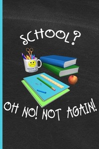School Oh No, Not Again!
