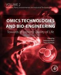 Omics Technologies and Bio-engineering  Volume 2  Towards Improving Quality of Life