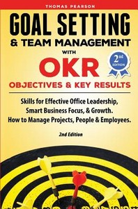 Goal Setting & Team Management with OKR - Objectives and Key Results