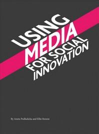Using Media for Social Innovation