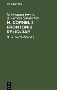 M. Cornelii Frontonis Reliquiae