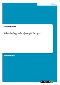 Kunstlerlegende - Joseph Beuys