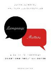 Language Matters: Guide to Everyday Questions about Language, 2/E