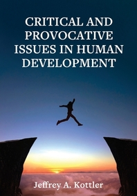 Critical and Provocative Issues in Human Development