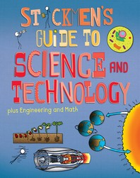 Stickmen's Guide to Science & Technology (Plus Engineering and Math)