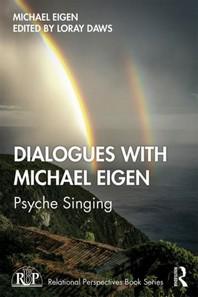 Dialogues with Michael Eigen