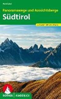 Panoramawege und Aussichtsberge Suedtirol