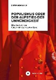 Populismus oder der Aufstieg der Unmuendigkeit