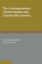 The Correspondence of John Ruskin and Charles Eliot Norton