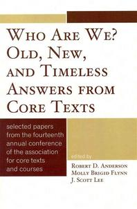 Who Are We? Old, New, and Timeless Answers from Core Texts