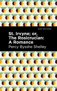 St. Irvyne; Or the Rosicrucian