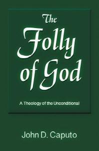 The Folly of God