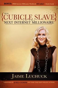 From Cubicle Slave to the Next Internet Millionaire