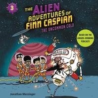 The Alien Adventures of Finn Caspian #3