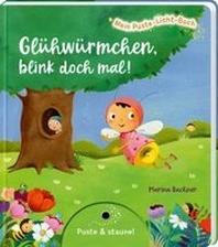 Mein Puste-Licht-Buch: Gluehwuermchen, blink doch mal!